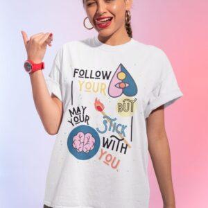 Follow your heart Majica