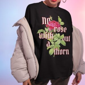 No rose without a thorn